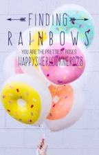 Finding Rainbows  by happysherlocknerd28