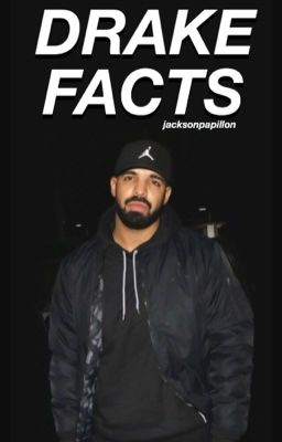 Drake facts wattpad for Fun facts about drake