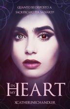 In My Heart | Teen Wolf ( in pausa ) by -CatherineChandler-