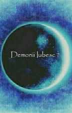 Demonii Iubesc ? by Valerie_vuly