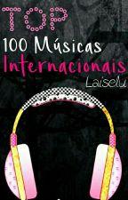 Top 100 Músicas Internacionais (Wattys 2016) by Laiselu
