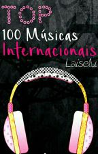 Top 100 Músicas Internacionais ( Wattys 2016 by Laiselu