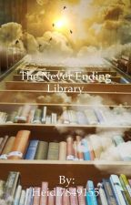 The never ending library by Heidi7849155