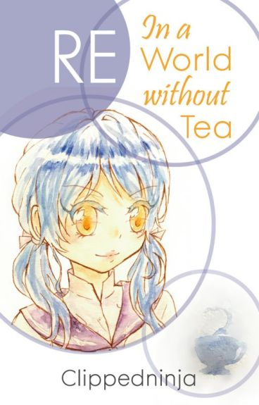 Reincarnated In a World without Tea