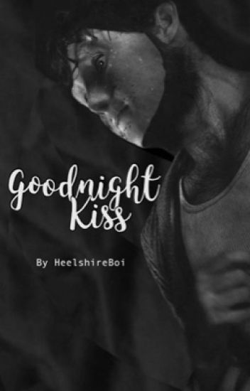 Goodnight Kiss | Inspired by The Boy