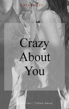 Crazy About You (POSTPONED) by RTWontiffi