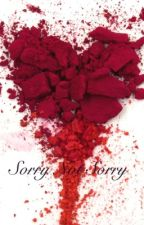 Sorry Not Sorry by ErrasInfinity