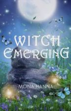 Witch Emerging (High Witch Book 2 - Sample) by MonaHanna