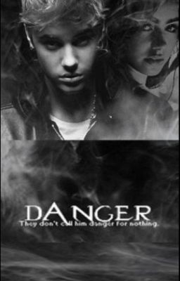 Danger (Justin Bieber Fan Fiction)