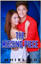 The Missing Piece (Completed) #Wattys2016 by MhireJed
