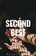 Second Best [Short Story] [Under Revision] by xxbeneaththestars