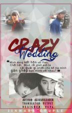 [TRANS-FIC][MarkJin] Crazy Wedding by linhieuhy