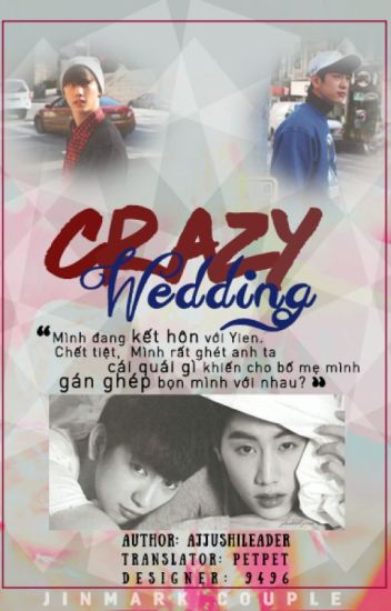 [TRANS-FIC][MarkJin] Crazy Wedding