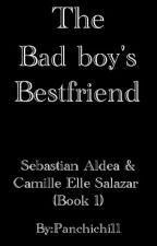 The Bad Boy's Bestfriend by Panchichi11