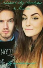 Adopted by Pewdiepie and Marzia  by _Ships_are_my_life_
