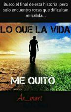 Lo Que La Vida Me Quitó by Ax_mart