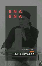 enaena ●myg by chitatoe