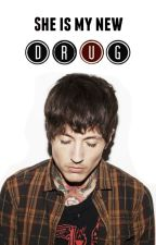 She is my new drug [[Oli Sykes FF]] by SpaceIsGood