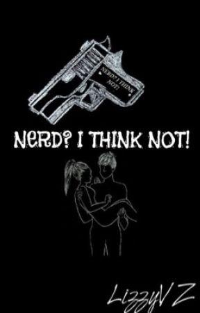 Nerd? I Think Not! by LizzyVZ