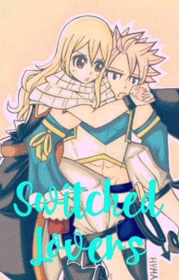 Switches Lovers (Nalu Fanfiction)