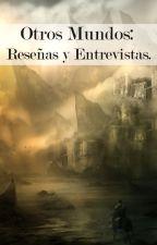 Otros Mundos: Reseñas y Entrevistas. by Rocolons