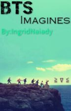 BTS Imagines by IngridNaiady