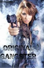 Original Gangster by XxxShadzxxX