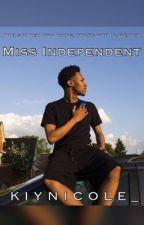 Miss Independent  by kiynicole_