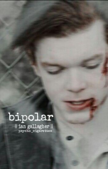 bipolar || ian gallagher ||