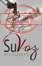 Anexos de Su Voz: Fichas de personajes by AoiSuwabeStark