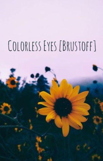 Colorless Eyes ✧[Brustoff]✧