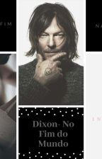DIXON - No Fim Do Mundo  by sereiadoslivros