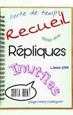 Recueil De Réplique Inutile by LyuDun