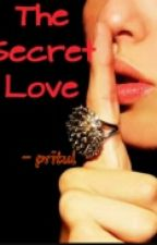 The Secret love!!#Wattys2016 by attractive_poison
