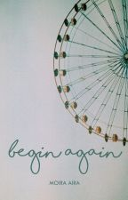 Begin Again by happy_itsmoi