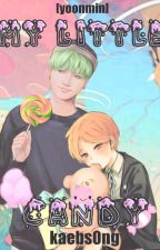My little candy. [Yoonmin] by kaebs0ng