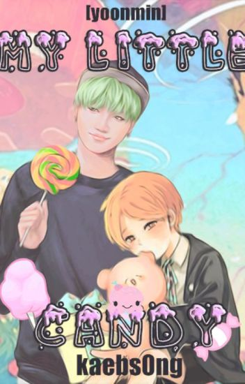 My little candy. [Yoonmin]