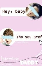 Interview with daddy || HunHan || [ZAWIESZONE!] by _Hzttao_