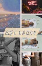 Girl Online  (terminé) by fleurdecerise7