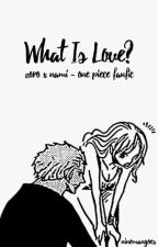 What is Love (One Piece Fanfic) by justfangirlingg