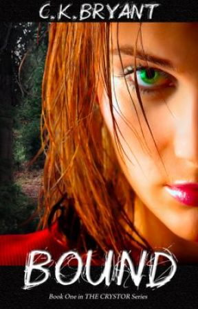 BOUND (Ch.#1) Book 1 in The Crystor Series by CKBryant