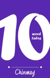 TEN WORD TALES  by cchinu