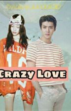 Crazy Love by lailywulandari5110