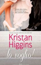Lo voglio! di Kristan Higgins  by enabru