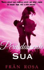 Perdidamente SUA by FrnRosa