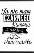 Czarny Humor!! B> by _Zajenc_