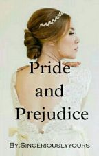 Pride and Prejudice by Sinceriouslyyours