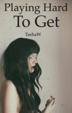 Playing Hard To Get by TashaW