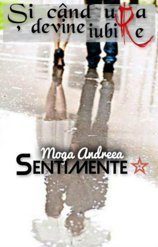 Şi când ura devine iubire... (Cartea #1 din seria Sentimente) by DreaAggia