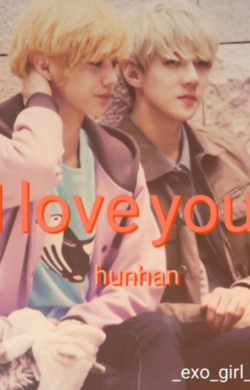 i love you |hunhan|.